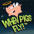 When-Pigs-Fly-Video Slots